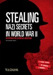 Stealing Nazi Secrets in World War II: An Interactive Espionage Adventure