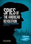 Spies of the American Revolution: An Interactive Espionage Adventure