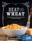 Beat the Wheat!: Easy and Delicious Wheat-Free Recipes for Kids With Allergies