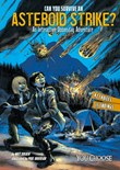 Can You Survive an Asteroid Strike?: An Interactive Doomsday Adventure