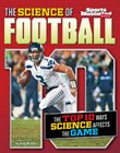 The Science of Football: The Top Ten Ways Science Affects the Game