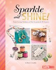 Sparkle and Shine!: Trendy Earrings, Necklaces, and Hair Accessories for All Occasions