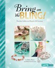 Bring on the Bling!: Bracelets, Anklets, and Rings for All Occasions