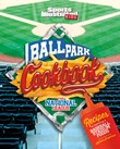 Ballpark Cookbook The National League: Recipes Inspired by Baseball Stadium Foods