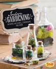 Indoor Gardening: Growing Air Plants, Terrariums, and More