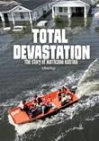 Total Devastation: The Story of Hurricane Katrina