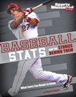 Baseball Stats and the Stories Behind Them: What Every Fan Needs to Know