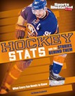 Hockey Stats and the Stories Behind Them: What Every Fan Needs to Know