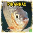 Piranhas: Built for the Hunt