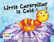 Little Caterpillar Is Cold