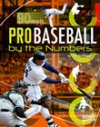 Pro Baseball by the Numbers
