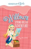 Sleepover Girls: Willow's Spring Break Adventure