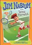 Jim Nasium Is a Tennis Mismatch