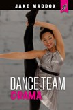Dance Team Drama