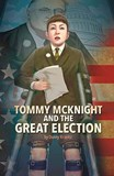 Tommy McKnight and the Great Election