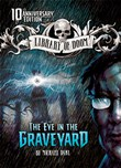 The Eye in the Graveyard: 10th Anniversary Edition