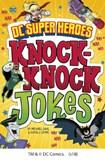 DC Super Heroes Knock-Knock Jokes
