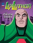 Lex Luthor: An Origin Story
