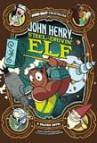 John Henry, Steel-Drivin' Elf: A Graphic Novel