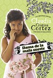 Dama de la mala suerte: La complicada vida de Claudia Cristina Cortez