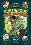Robin Hood, Time Traveler: A Graphic Novel