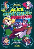 Alice, Secret Agent of Wonderland: A Graphic Novel