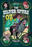 The Silver Spurs of Oz: A Graphic Novel
