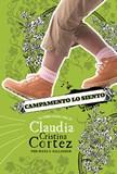 Campamento lo siento: La complicada vida de Claudia Cristina Cortez