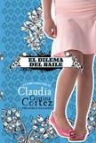 El dilema del baile: La complicada vida de Claudia Cristina Cortez