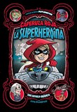Caperuza Roja, la superheroína: Una novela gráfica