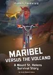 Maribel Versus the Volcano: A Mount St. Helens Survival Story