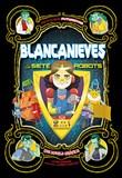 Blancanieves y los siete robots: Una novela gráfica