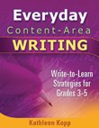 Don't Fight It: Technology for Writing to Learn: Everyday Content-Area Writing A La Carte