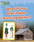 What If You Didn't Have Running Water?