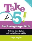 Take 5! for Language Arts: Writing that builds critical-thinking skills (K-2)