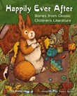 Happily Ever After: Stories from Classic Children's Literature