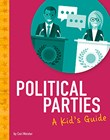 Political Parties: A Kid's Guide
