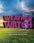 Weather Watch: Forecasting the Weather
