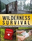 Wilderness Survival: Basic Safety for Outdoor Adventures