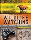 Wildlife Watching: Spotting Animals on Outdoor Adventures