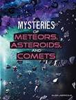 Mysteries of Meteors, Asteroids, and Comets