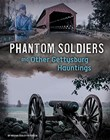 Phantom Soldiers and Other Gettysburg Hauntings