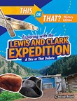Exploring with the Lewis and Clark Expedition: A This or That Debate