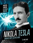 Nikola Tesla: Engineer with Electric Ideas