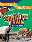 Surviving the Santa Fe Trail: A This or That Debate