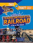 Building the Transcontinental Railroad: A This or That Debate