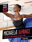 Michaela DePrince: From War-Torn Childhood to Ballet Fame