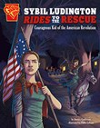 Sybil Ludington Rides to the Rescue: Courageous Kid of the American Revolution