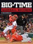 Big-Time Baseball Records