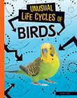 Unusual Life Cycles of Birds